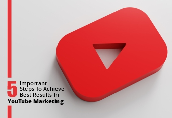 5-important-steps-to-achieve-best-results-in-YouTube-Marketing